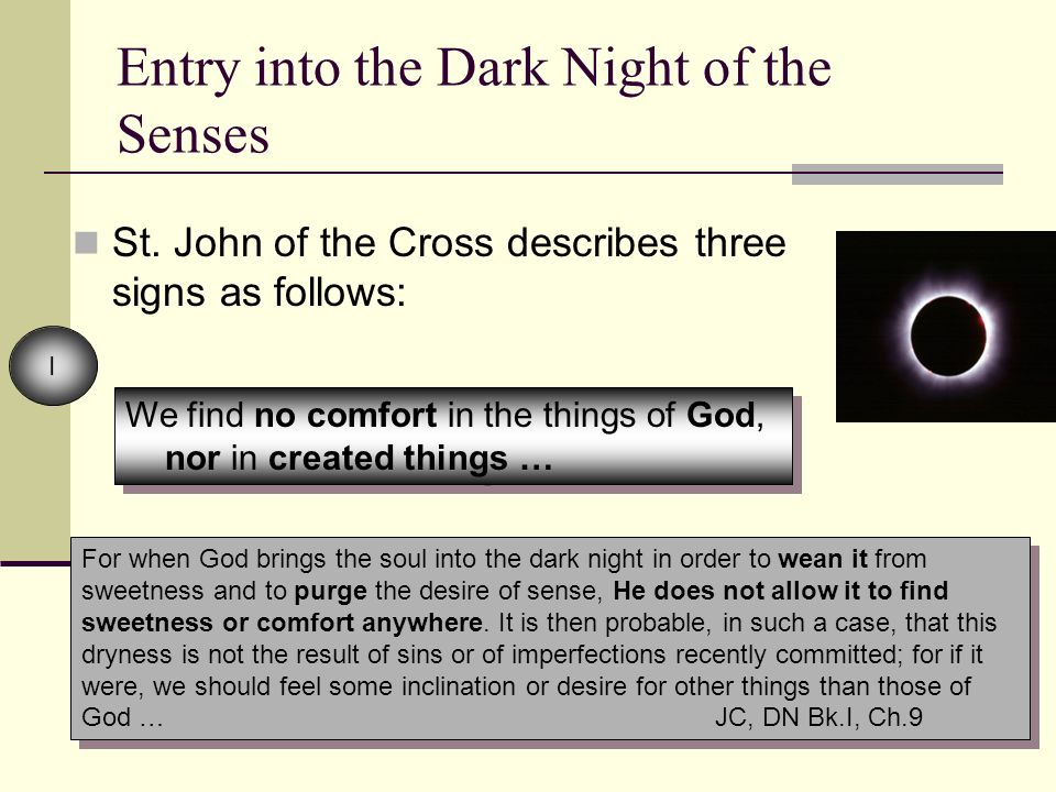 Entry into the Dark Night of the Senses