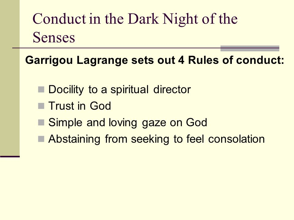 Conduct in the Dark Night of the Senses