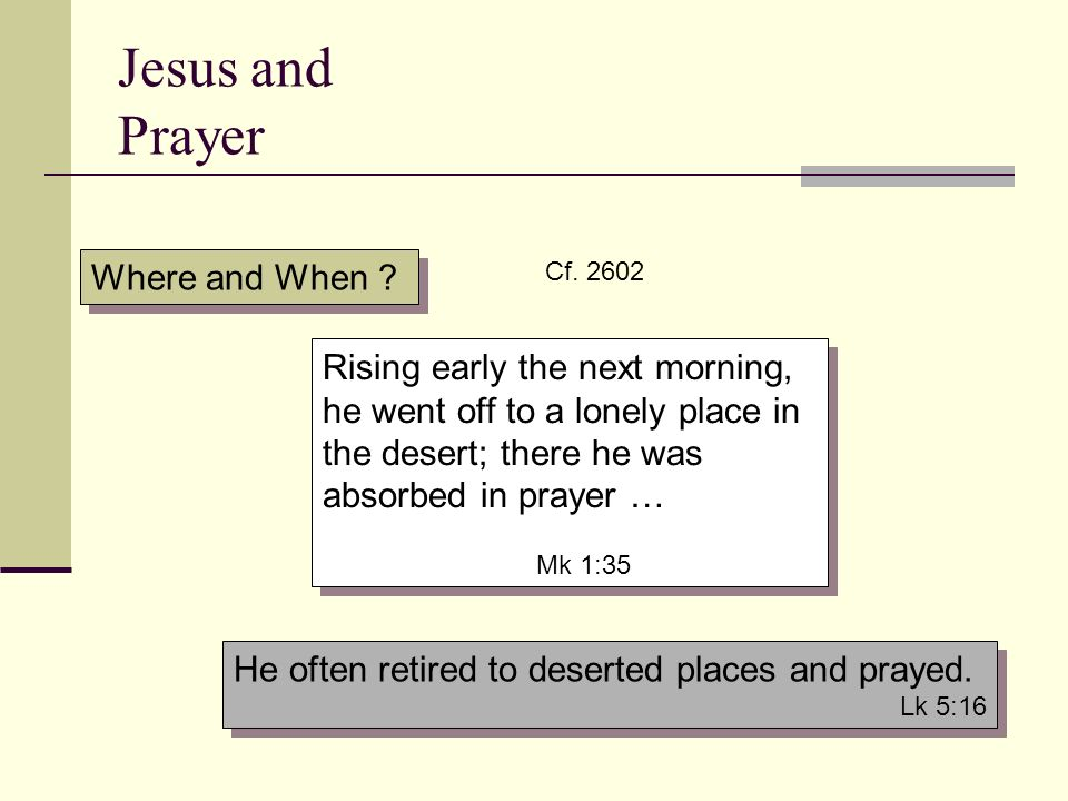 Jesus and Prayer Where and When