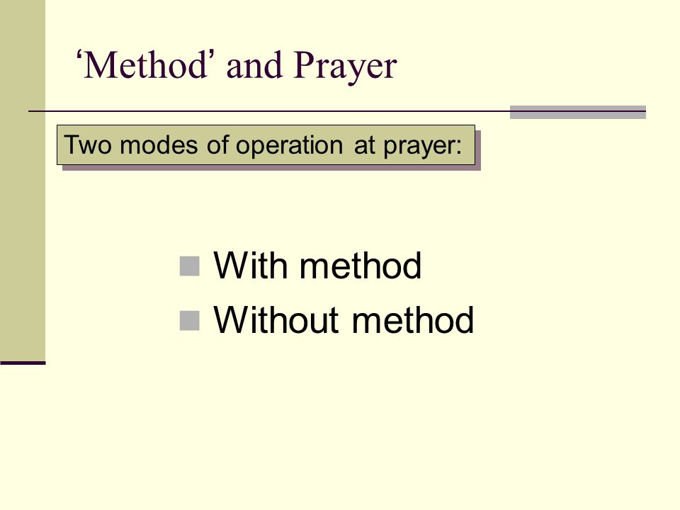 'Method' and Prayer With method Without method