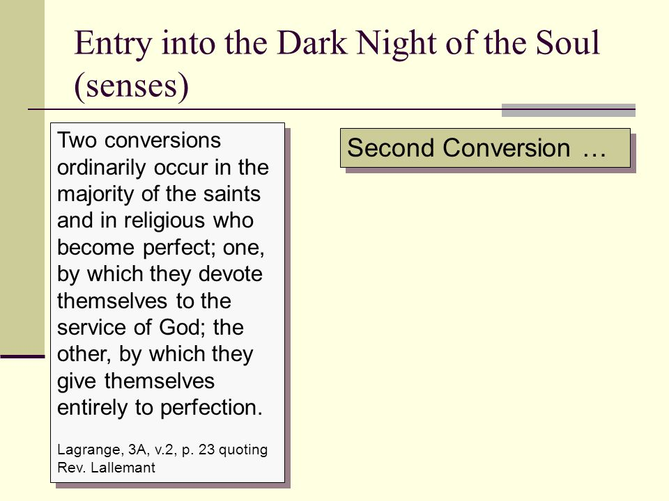Entry into the Dark Night of the Soul (senses)