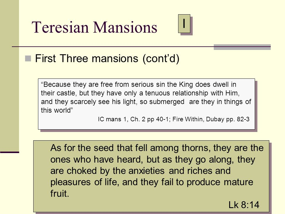 Teresian Mansions I First Three mansions (cont'd)