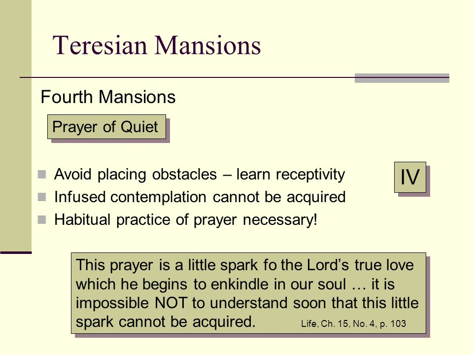 Teresian Mansions IV Fourth Mansions Prayer of Quiet