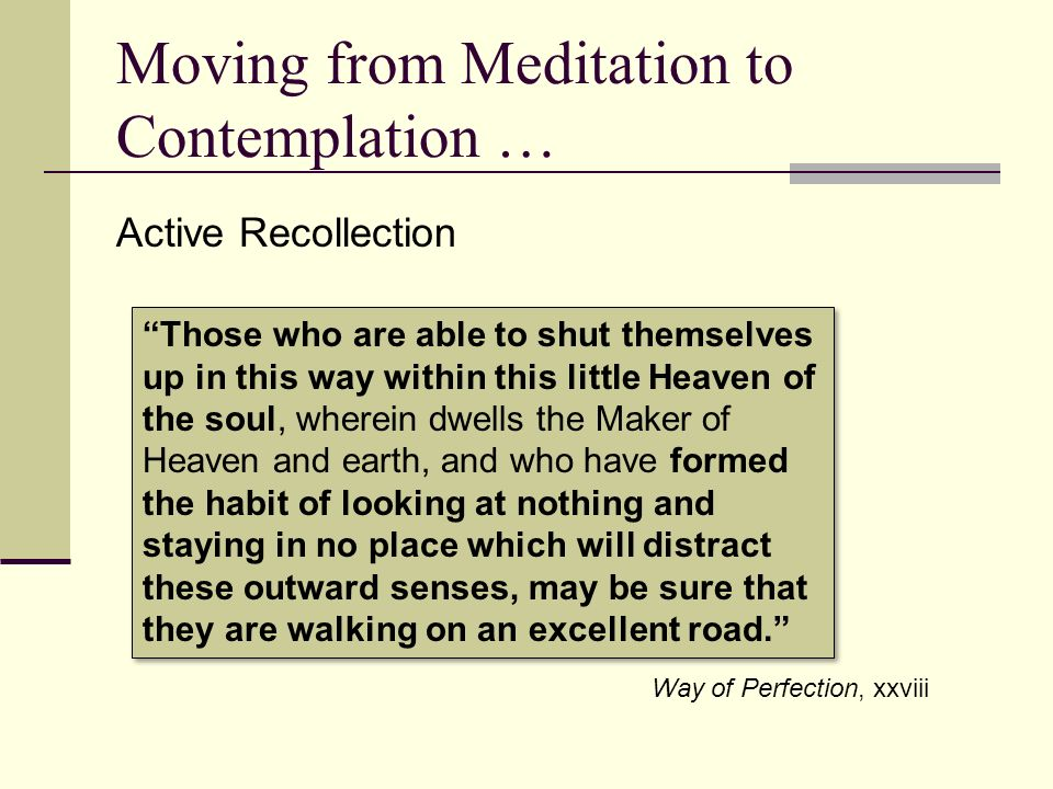 Moving from Meditation to Contemplation …