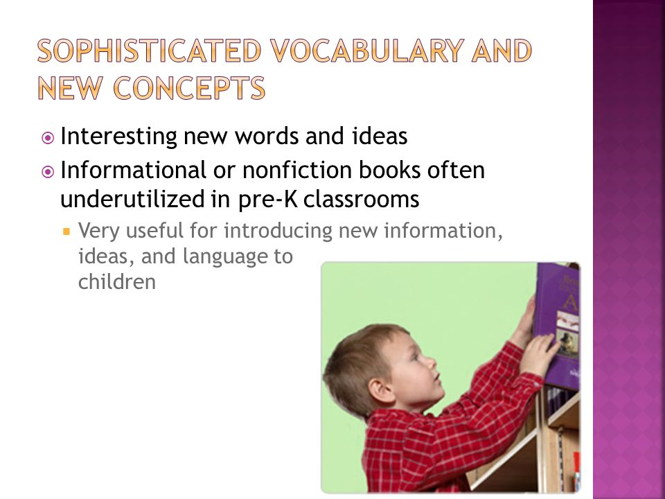 Sophisticated vocabulary and new concepts