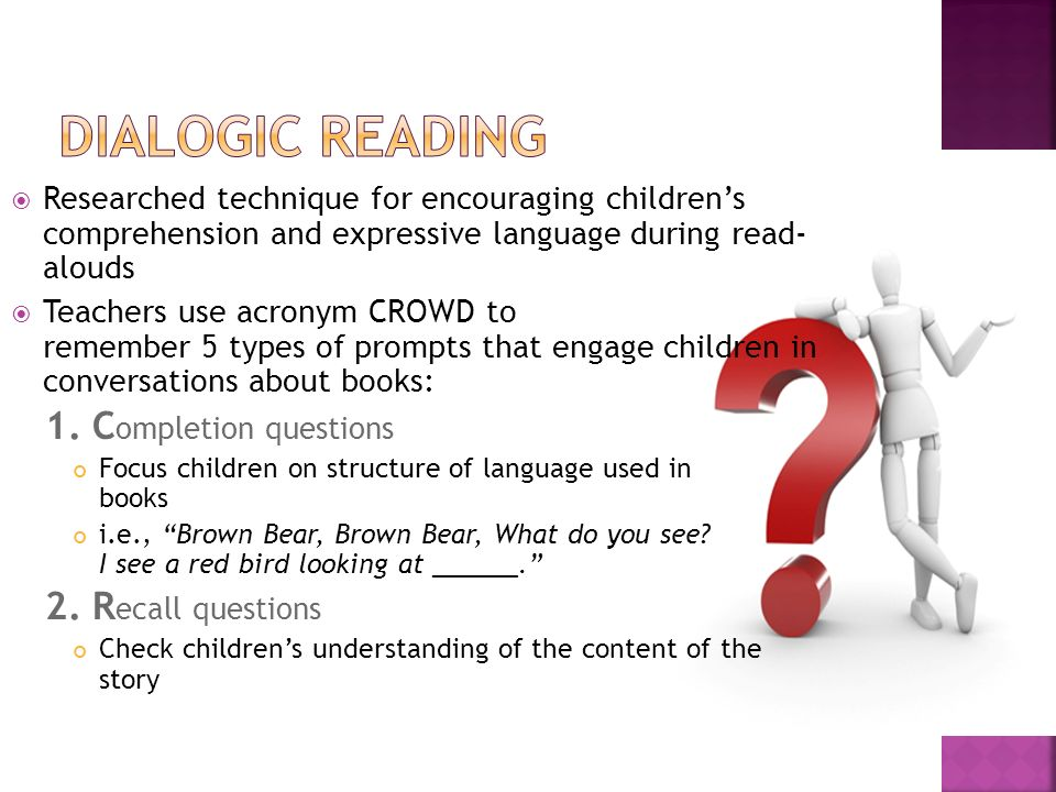 Dialogic reading 1. Completion questions 2. Recall questions