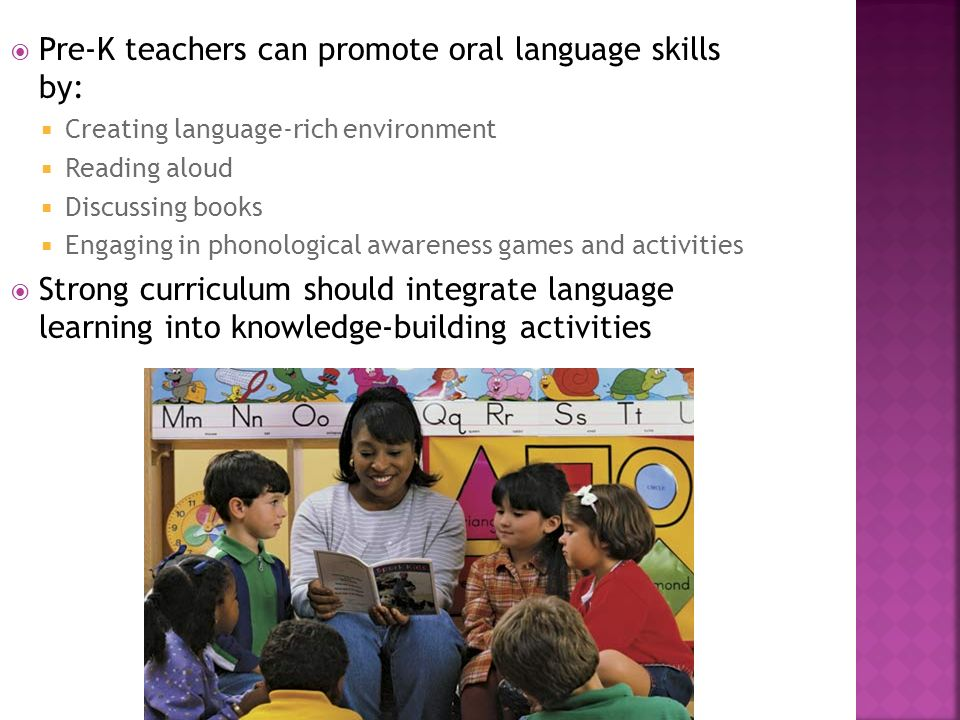 Pre-K teachers can promote oral language skills by: