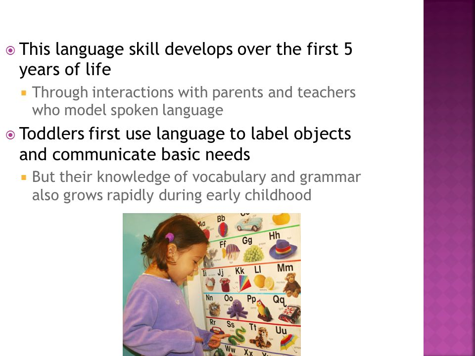 This language skill develops over the first 5 years of life