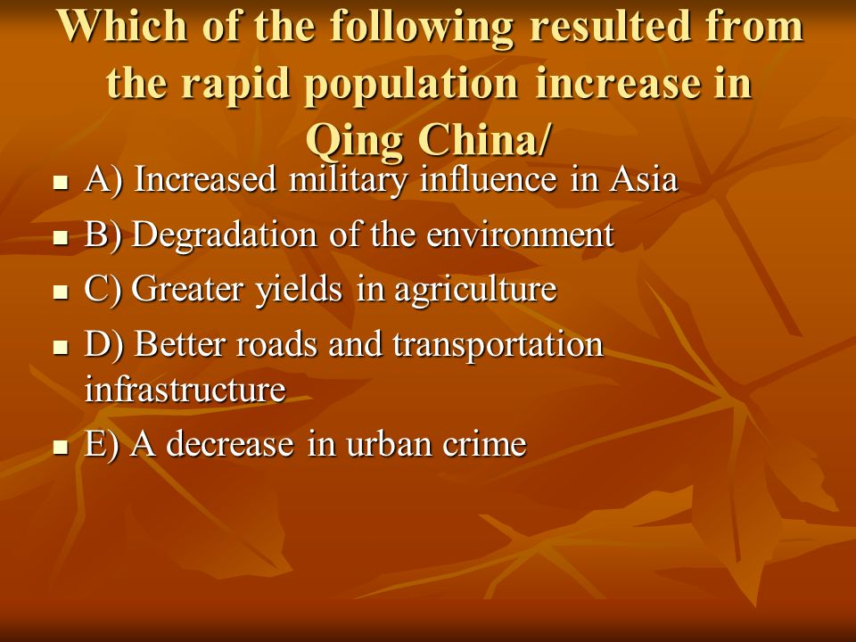 Which of the following resulted from the rapid population increase in Qing China/