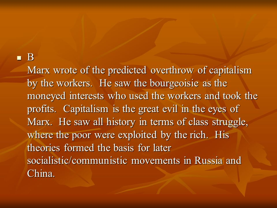 B Marx wrote of the predicted overthrow of capitalism by the workers