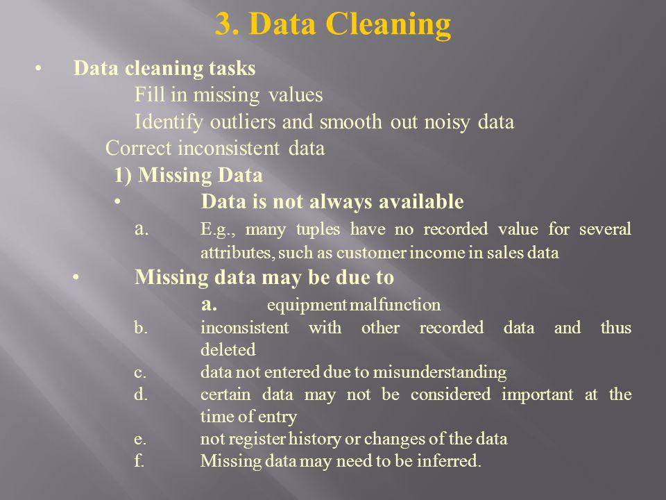 3. Data Cleaning Data cleaning tasks Fill in missing values