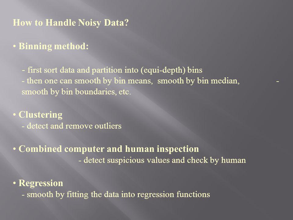 How to Handle Noisy Data Binning method: