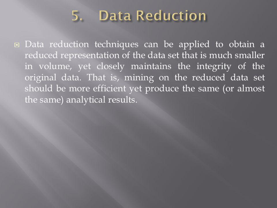 5. Data Reduction