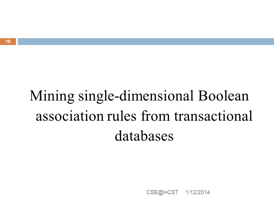 Mining single-dimensional Boolean association rules from transactional databases