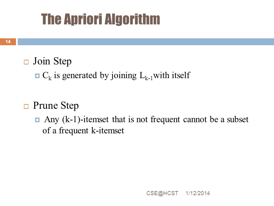 The Apriori Algorithm Join Step Prune Step