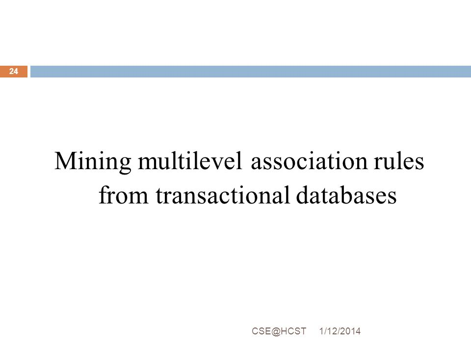 Mining multilevel association rules from transactional databases