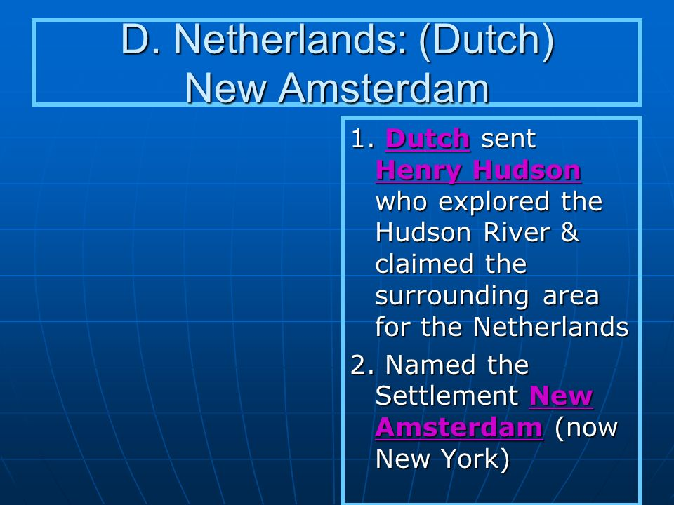 D. Netherlands: (Dutch) New Amsterdam