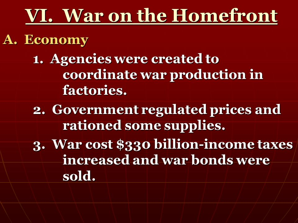 VI. War on the Homefront A. Economy