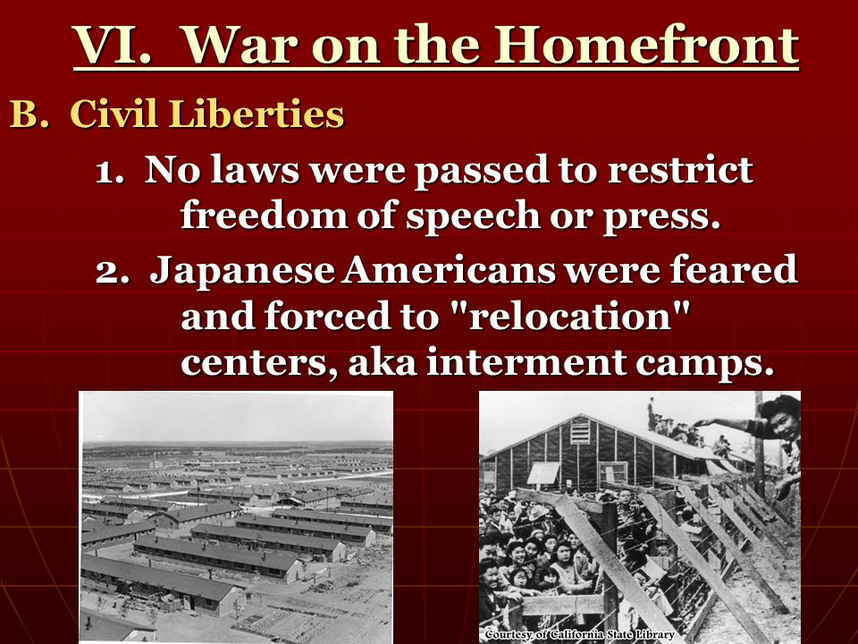 VI. War on the Homefront B. Civil Liberties