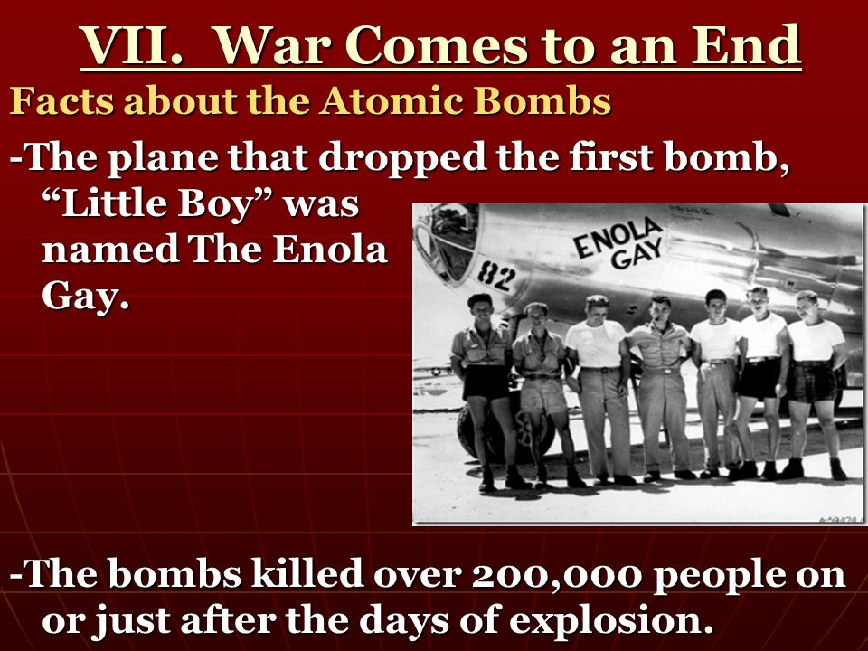 VII. War Comes to an End Facts about the Atomic Bombs
