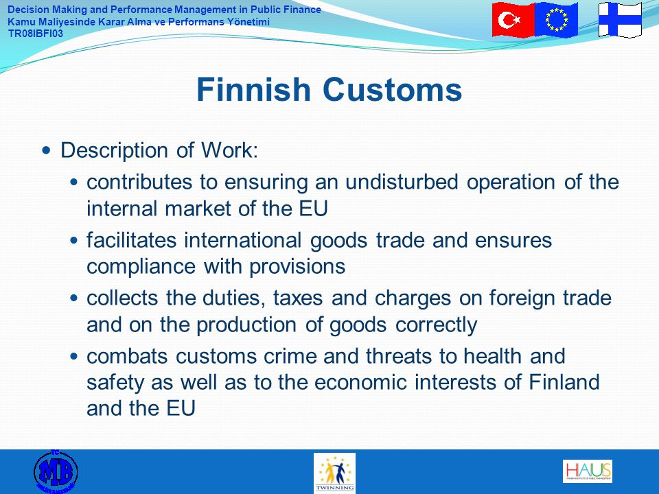 Finnish Customs Description of Work: