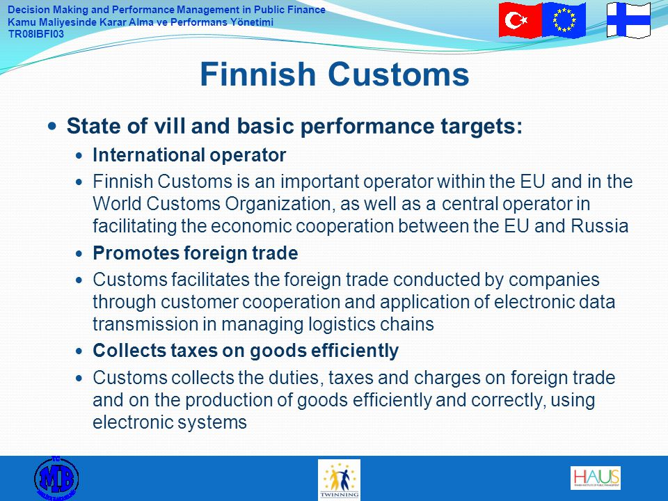 Finnish Customs State of vill and basic performance targets: