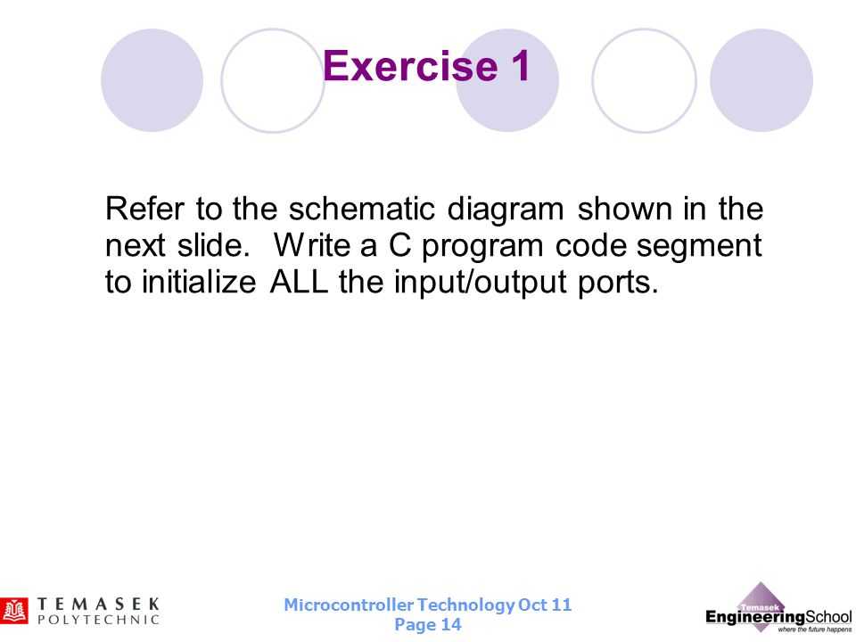 Exercise 1 Refer to the schematic diagram shown in the next slide.