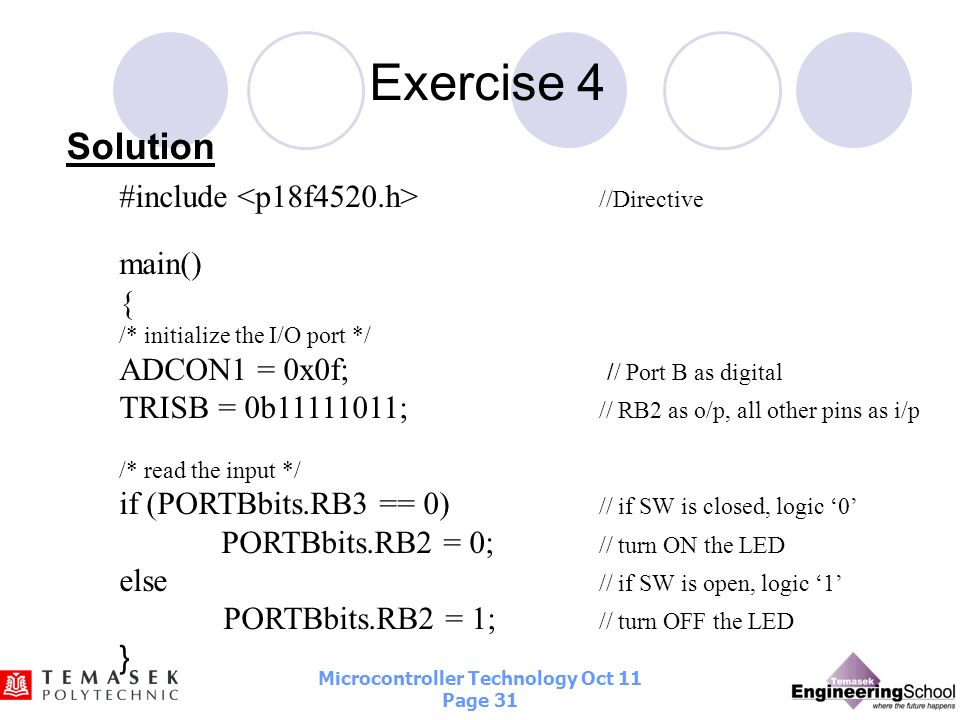 Exercise 4 Solution #include <p18f4520.h> //Directive main() {