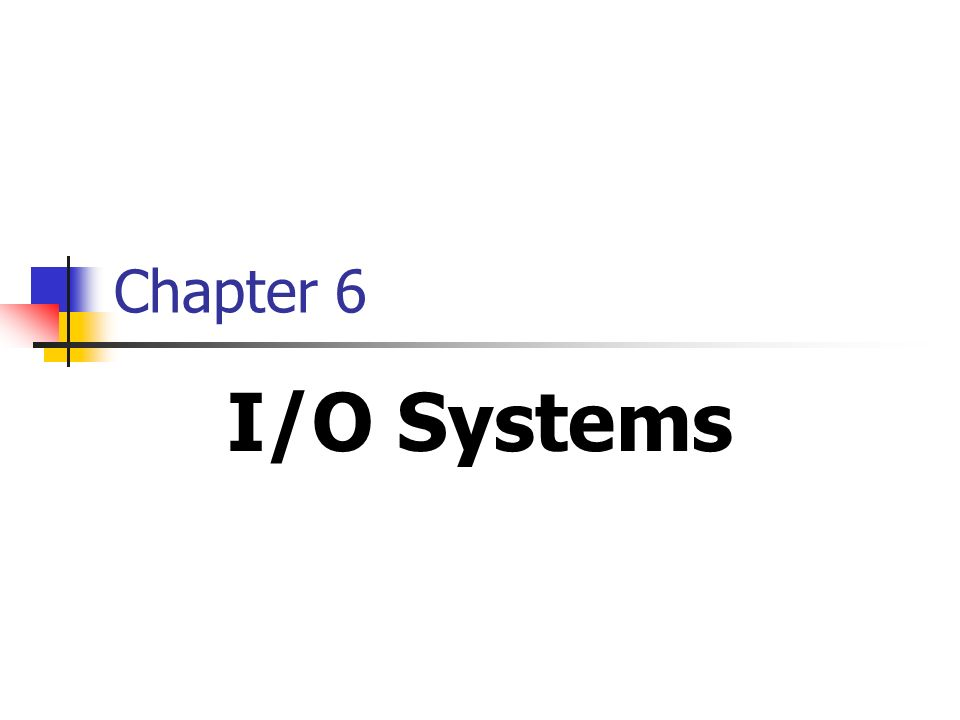 Chapter 6 I/O Systems