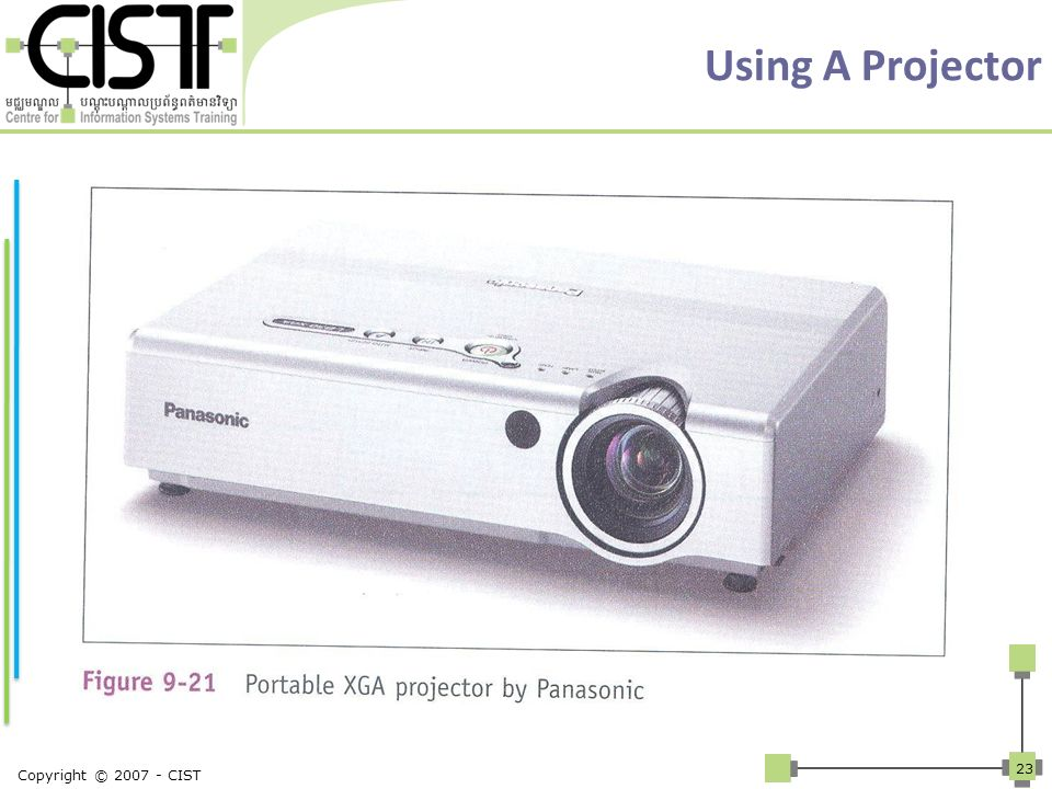 Using A Projector Copyright © 2007 - CIST