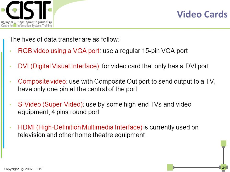 Video Cards The fives of data transfer are as follow: