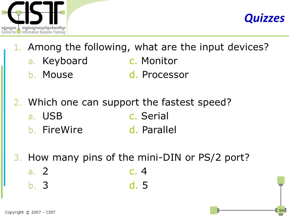 Quizzes Among the following, what are the input devices