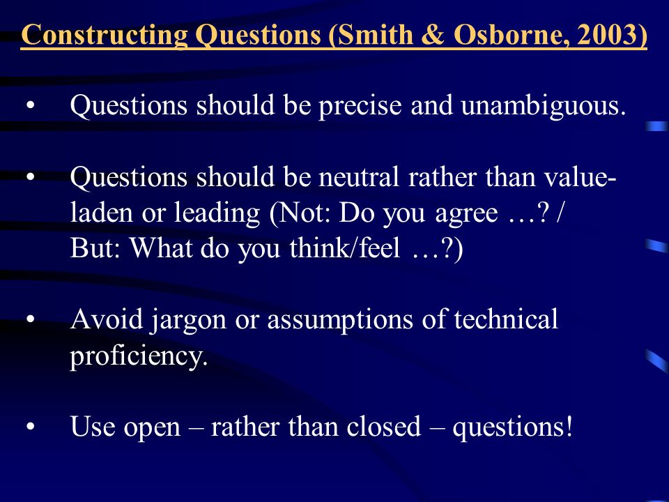 Constructing Questions (Smith & Osborne, 2003)