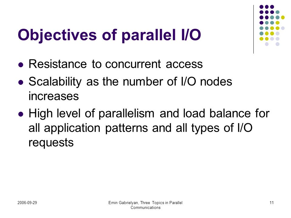 Objectives of parallel I/O