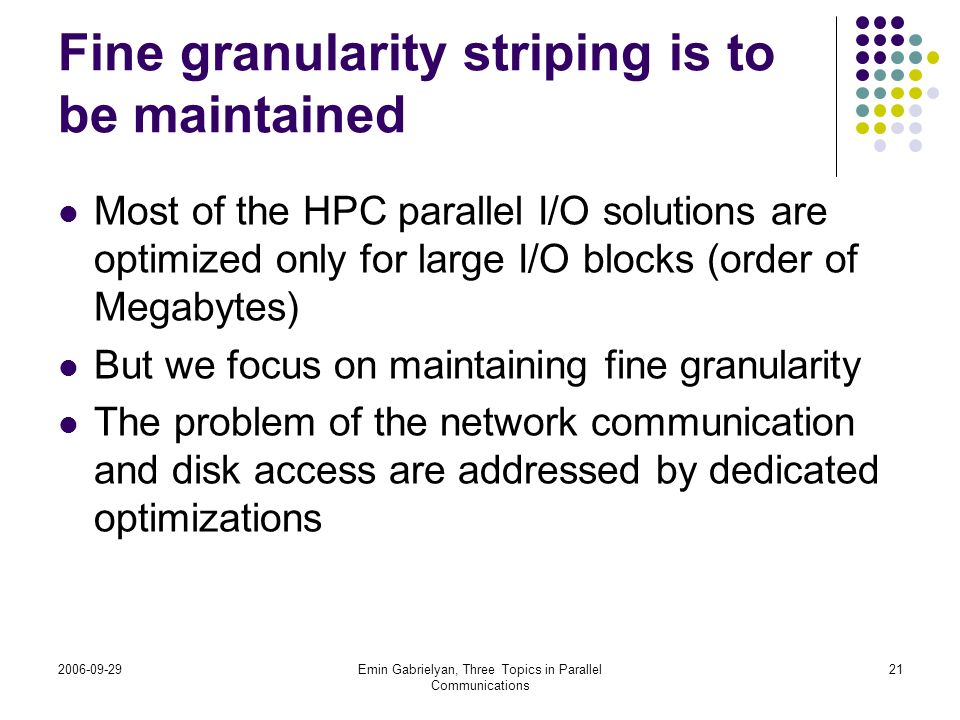Fine granularity striping is to be maintained