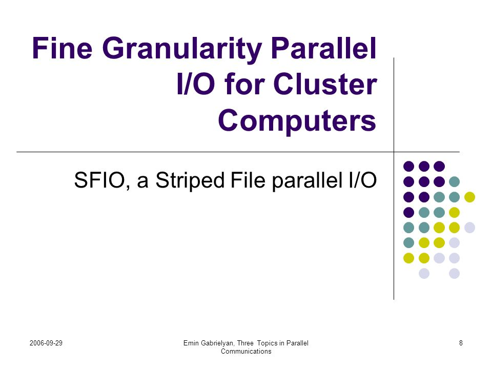 Fine Granularity Parallel I/O for Cluster Computers
