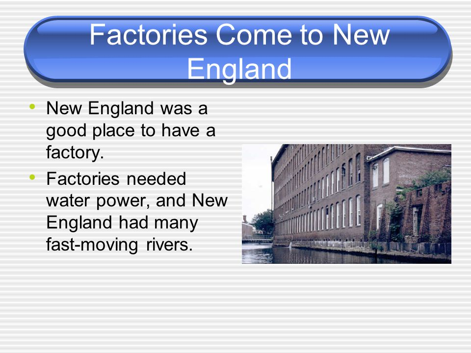 Factories Come to New England