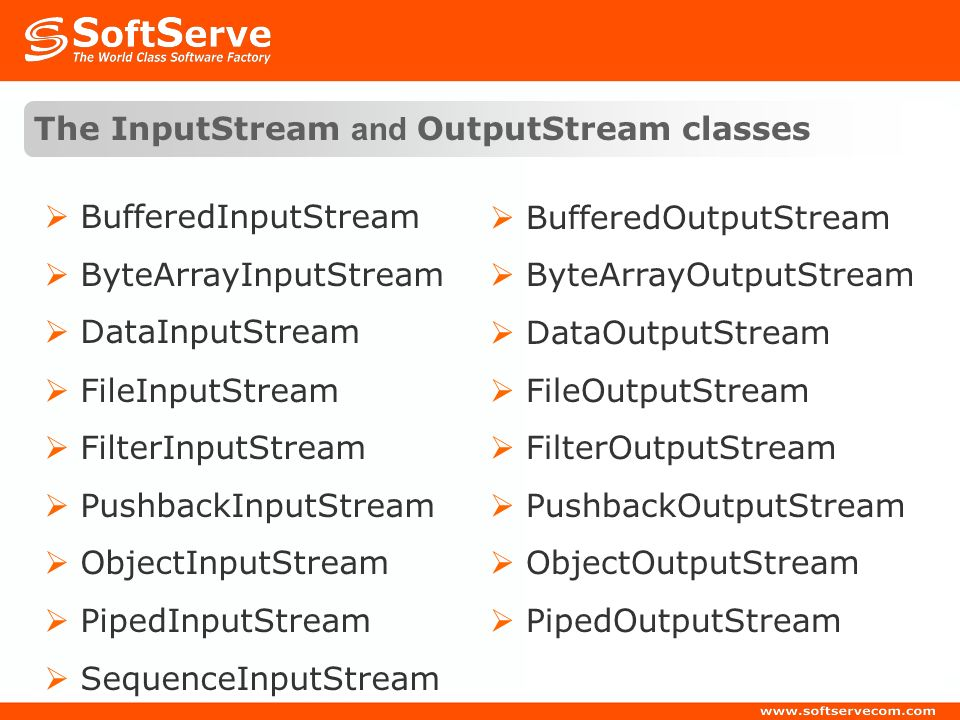 The InputStream and OutputStream classes