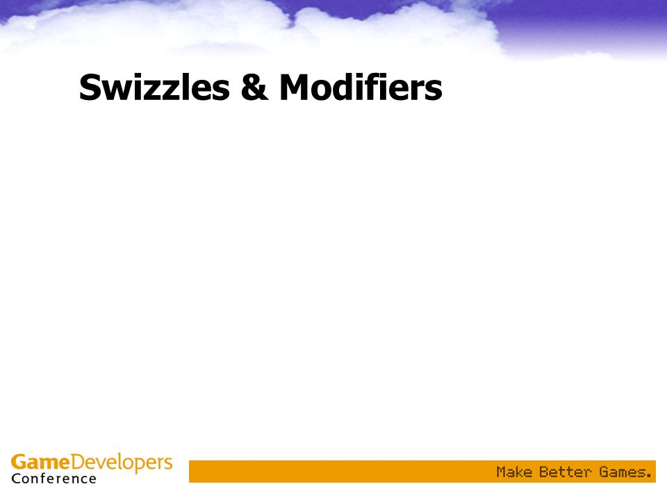 Swizzles & Modifiers