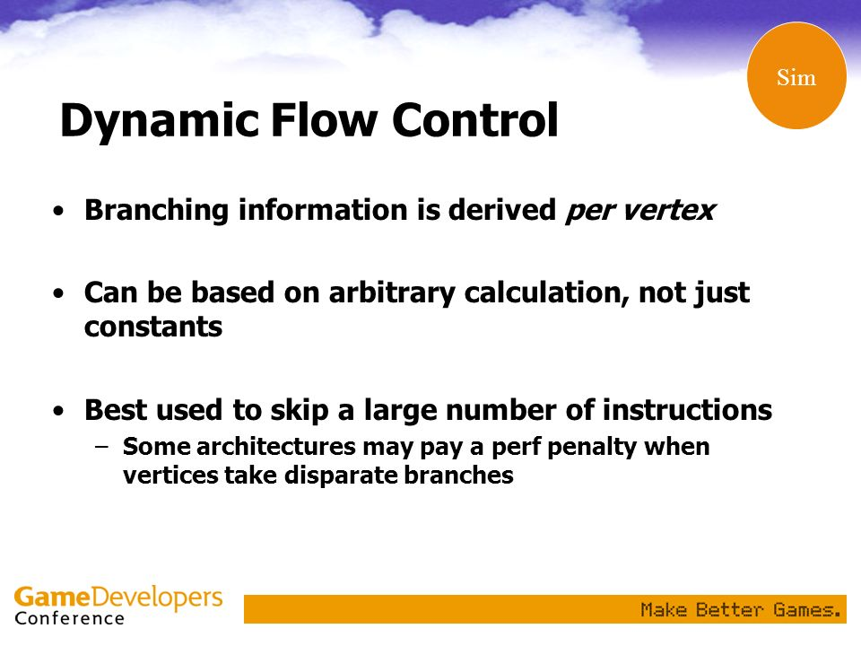 Dynamic Flow Control Branching information is derived per vertex