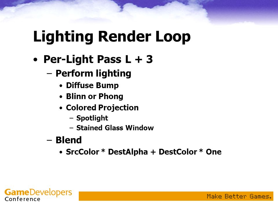 Lighting Render Loop Per-Light Pass L + 3 Perform lighting Blend