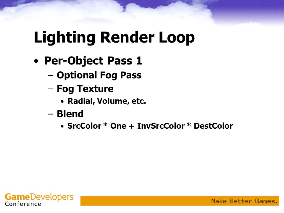 Lighting Render Loop Per-Object Pass 1 Optional Fog Pass Fog Texture