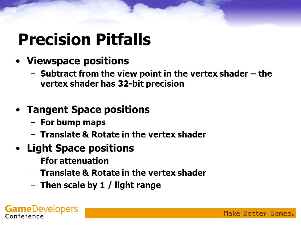Precision Pitfalls Viewspace positions Tangent Space positions