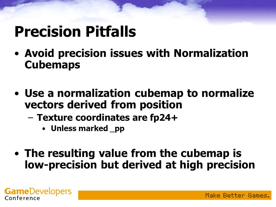 Precision Pitfalls Avoid precision issues with Normalization Cubemaps