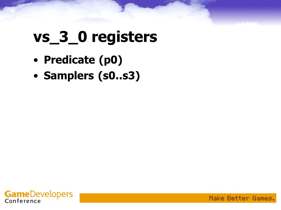 vs_3_0 registers Predicate (p0) Samplers (s0..s3)