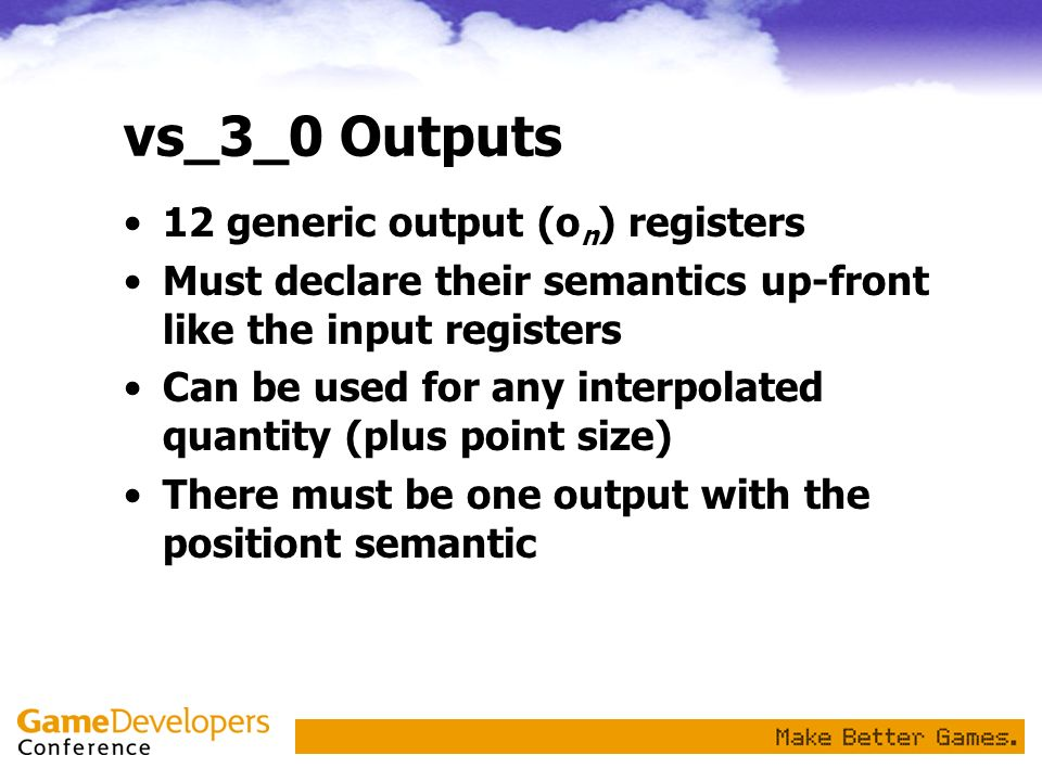 vs_3_0 Outputs 12 generic output (on) registers