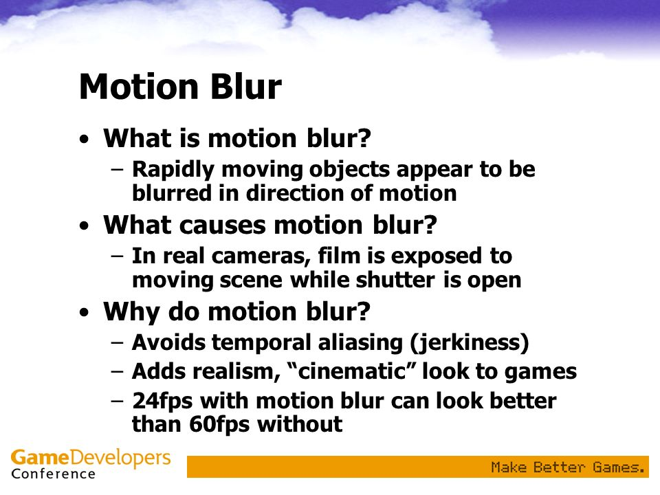 Motion Blur What is motion blur What causes motion blur