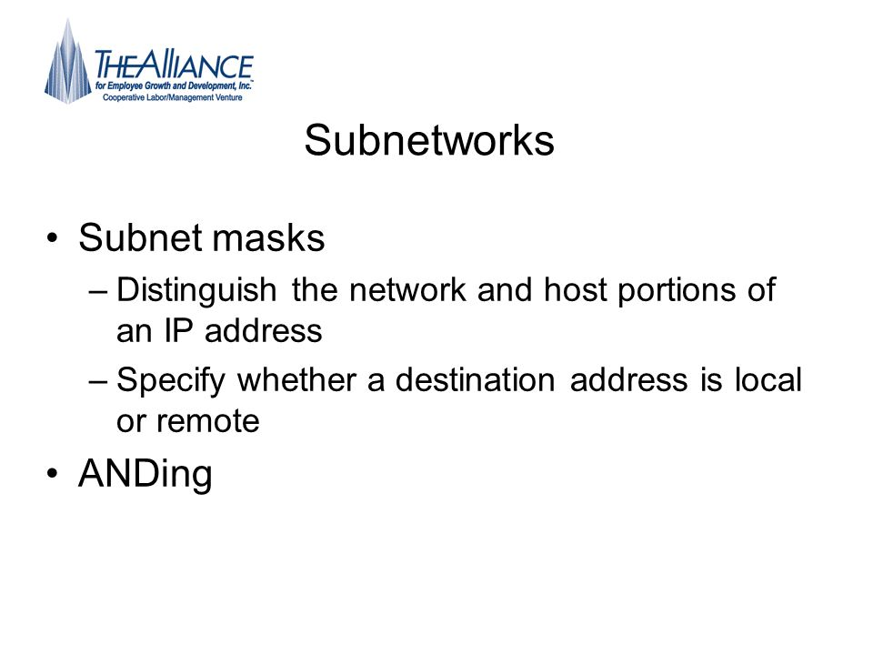 Subnetworks Subnet masks ANDing
