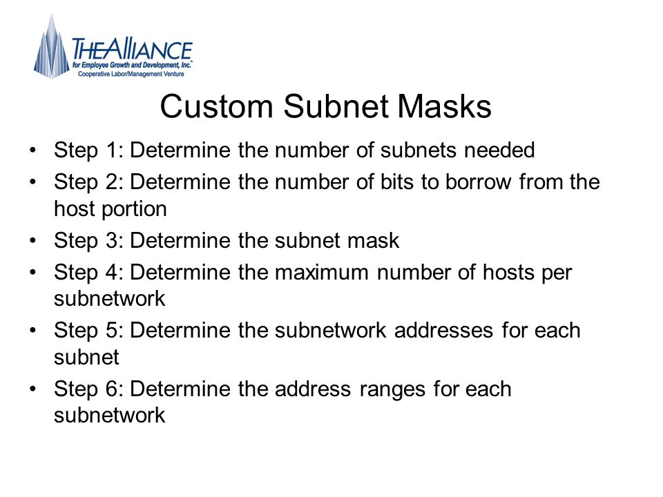Custom Subnet Masks Step 1: Determine the number of subnets needed