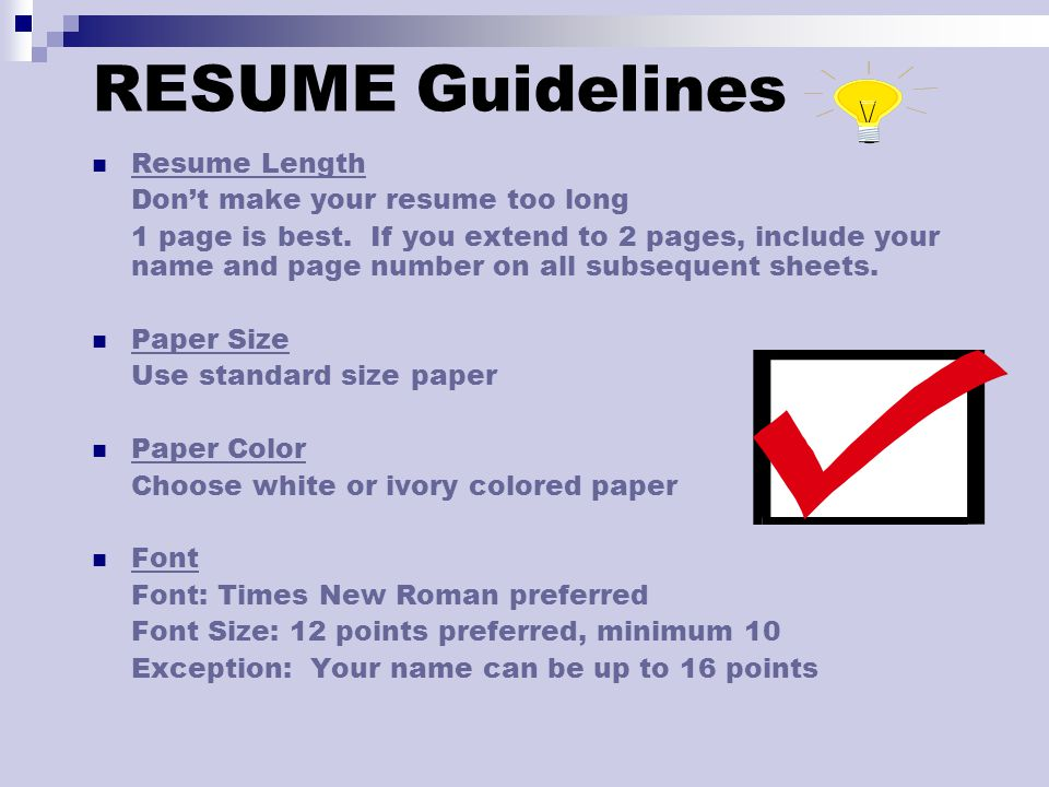 RESUME Guidelines Resume Length Don't make your resume too long